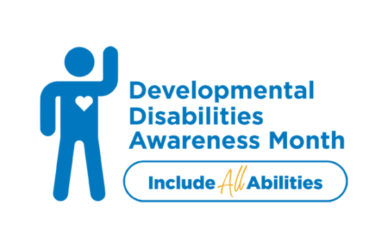 Developmental Disabilities Awareness Month #IncludeAllAbilities